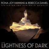 Lightness of Dark by Fiona Joy & Rebecca Daniel