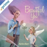 Beautiful You by Matthew Mayer