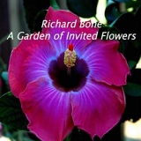 A Garden of Invited Flowers by Richard Bone