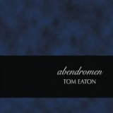 Abendromen by Tom Eaton