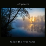 Follow the River Home by Jeff Pearce