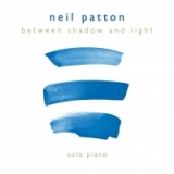 Between Shadow and Light by Neil Patton