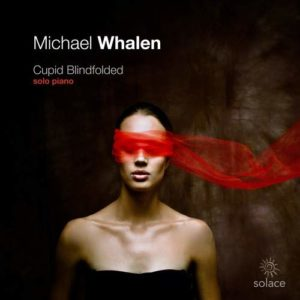 Michael Whalen | Cupid Blindfolded Album Review by Dyan Garris