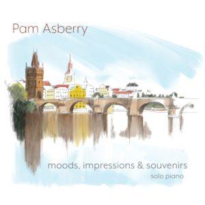 Pam Asberry – Moods, Impressions & Souvenirs   Album Review by Dyan Garris