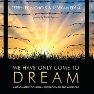 Terry Lee Nichols and Rebekah Eden.  We Have Only Come to Dream…  Album Review