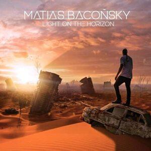 Matias Bacoñsky | Light on the Horizon | Single Review by Dyan Garris