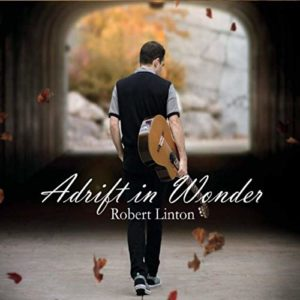 Robert Linton – Adrift in Wonder Album Review by Dyan Garris