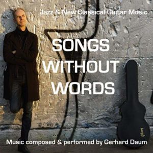 Gerhard Daum | Songs Without Words | Album Review by Dyan Garris