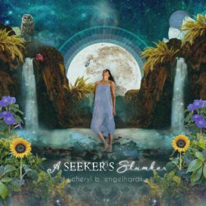 Cheryl B. Engelhardt | A Seeker's Slumber| Album Review by Dyan Garris