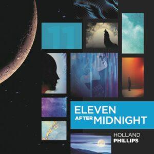 Holland Phillips | Eleven After Midnight | Album Review by Dyan Garris