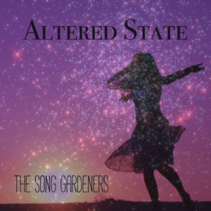 Altered State | The Song Gardeners | Single Review by Dyan Garris