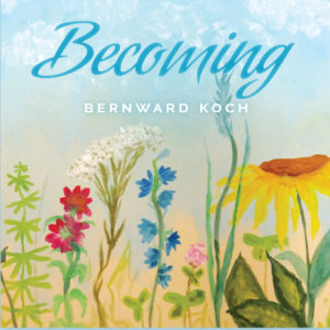 Bernward Koch | Becoming | Album Review by Dyan Garris