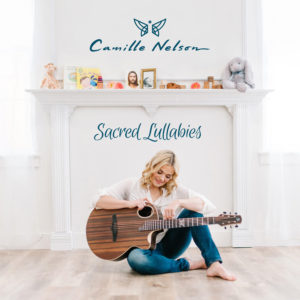 Camille Nelson | Sacred Lullabies | Album Review by Dyan Garris