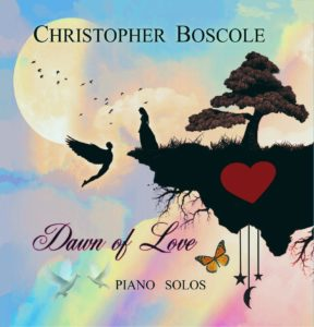 Christopher Boscole | Dawn of Love | Album Review by Dyan Garris