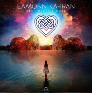 Eamonn Karran | Deep Heart's Core | Album Review by Dyan Garris