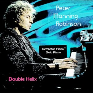 Peter Manning Robinson | Double Helix | Album Review by Dyan Garris