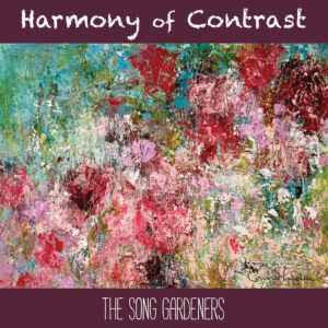 The Song Gardeners | Harmony of Contrast | Single Review