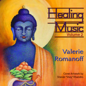 Valerie Romanoff – Healing Music Volume 2 – Album Review by Dyan Garris