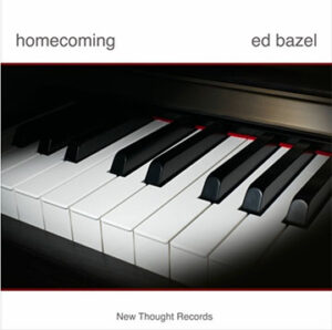 Ed Bazel | Homecoming | Review by Dyan Garris