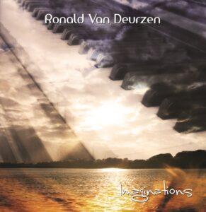 Ronald Van Deurzen | Imaginations | Album Review by Dyan Garris