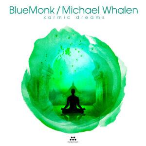 BlueMonk/Michael Whalen – Karmic Dreams – Album Review by Dyan Garris