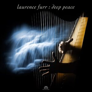 Laurence Furr – Deep Peace – Album Review by Dyan Garris