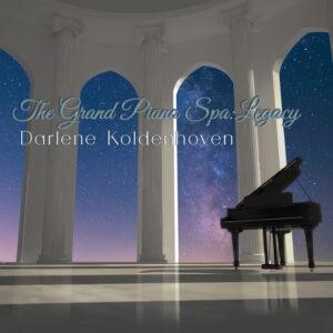 Darlene Koldenhoven | The Grand Piano Spa: Legacy | Album Review, Dyan Garris