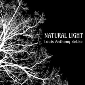 Louis Anthony deLise | Natural Light | Album Review by Dyan Garris