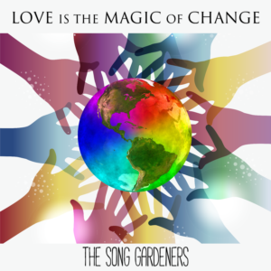 The Song Gardeners | Love is the Magic of Change | Single Review by Dyan Garris