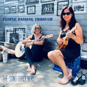 The Song Gardeners   People Passing Through   Album Review by Dyan Garris
