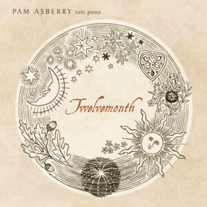 Pam Asberry | Twelvemonth | Album Review by Dyan Garris