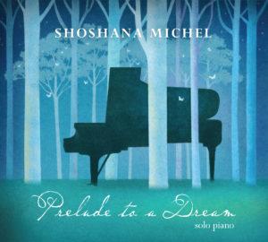 Shoshana Michel Prelude to a Dream