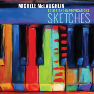 Michele McLaughlin | Sketches | Album Review by Dyan Garris