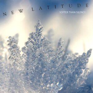 New Latitude | Softer Than Silence