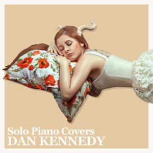 Dan Kennedy   Solo Piano Covers   Album Review, Dyan Garris