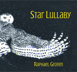 Raphael Groten | Star Lullaby | Album Review by Dyan Garris
