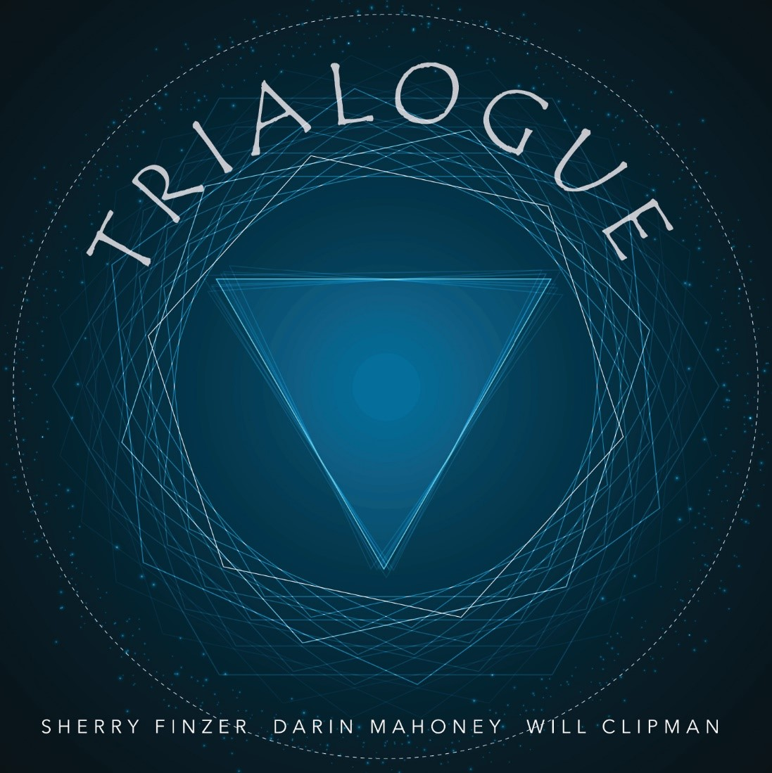 Trialogue by Sherry Finzer, Darin Mahoney & Will Clipman