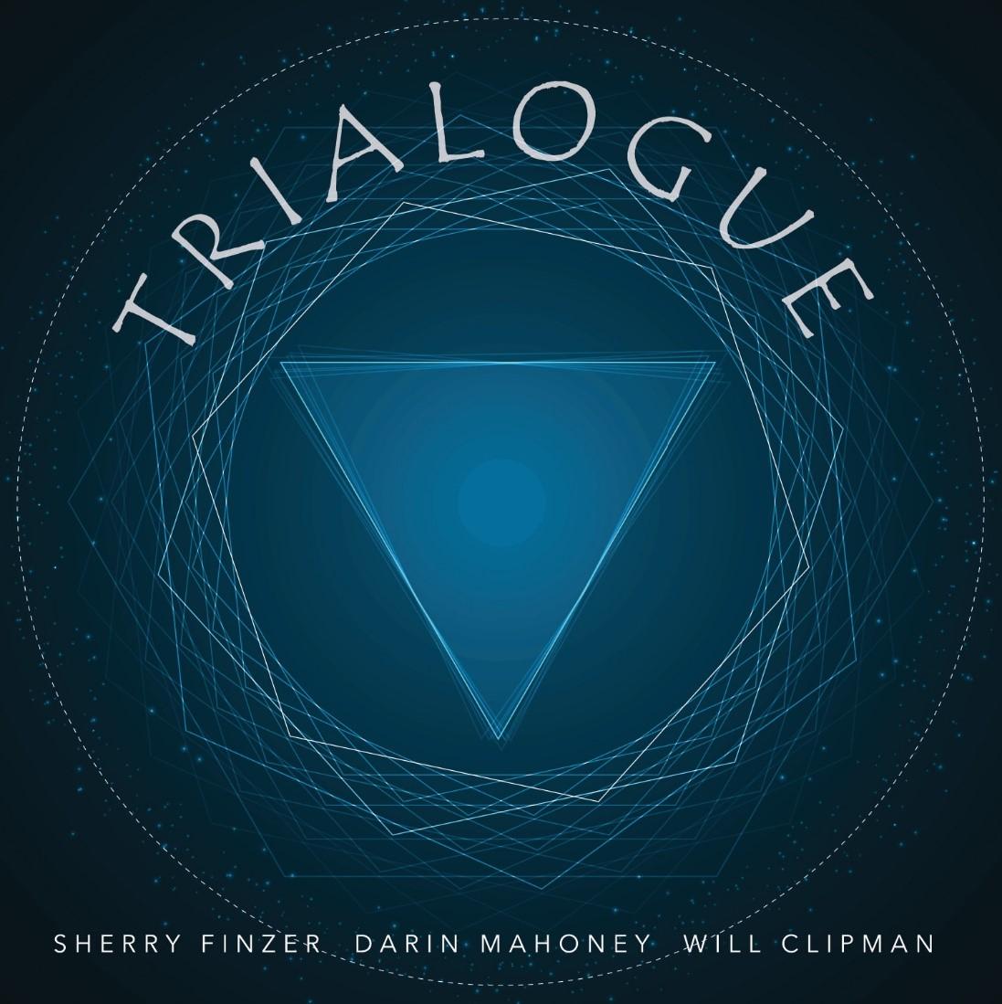 Trialogue by Sherry Finzer, Darin Mahoney & Will Clipman