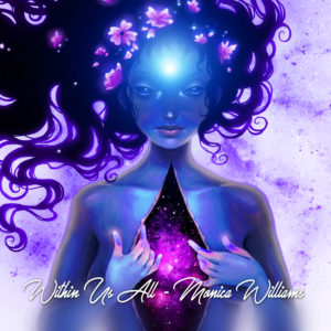 Monica Williams | Within Us All Album Review by Dyan Garris