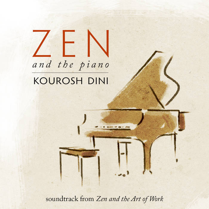 Zen & the Piano by Kourosh Dini
