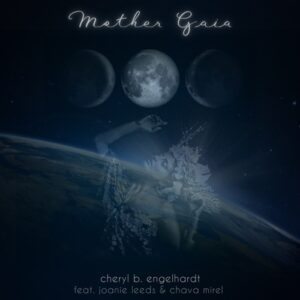 Cheryl B. Engelhardt | Mother Gaia | Single Review by Dyan Garris