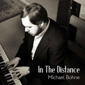 Michael Bohne ~ In The Distance Album Review