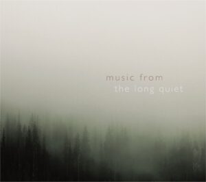Matthew Labarge – Music From The Long Quiet – Album Review by Dyan Garris