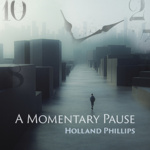A Momentary Pause Holland Phillips