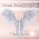 Orenda: Breath of Angels by Dyan Garris