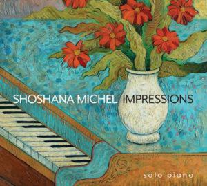 Shoshana Michel   Impressions   Album Review by Dyan Garris