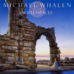 Michael Whalen | Sacred Spaces | Album Review by Dyan Garris