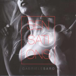 Gabriele Saro | Sensations Album Review by Dyan Garris